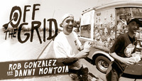 Off The Grid -- With Rob G & Danny Montoya