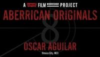 ABERRICAN ORIGINALS -- OSCAR AGUILAR