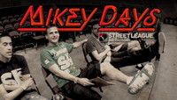 MIKEY DAYS -- Street League Arizona Part 2
