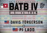 BATB 4 SEMIFINALS -- Davis Torgerson vs Pj Ladd