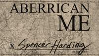 ABERRICAN ME -- SPENCER HARDING