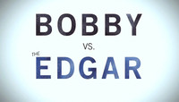 BOBBY VS THE EDGAR