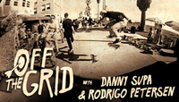 Off The Grid -- With Danny Supa and Rodrigo Petersen