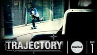 TRAJECTORY -- Broadcast - Part 1