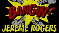 BANGIN -- Jereme Rogers