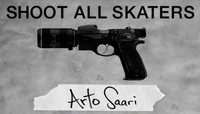 Shoot All Skaters -- Arto Saari