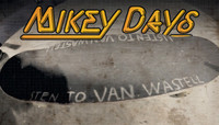 MIKEY DAYS -- VAN WASTELL JAM - Part 3