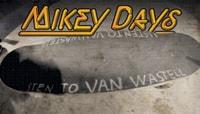 MIKEY DAYS -- VAN WASTELL JAM - Part 3