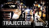 TRAJECTORY -- Traffic - Part 2