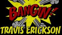 BANGIN -- Travis Erickson