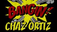 BANGIN -- Chaz Ortiz