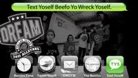 TEXT YOSELF BEEFO YO WRECK YOSELF -- With DREAM