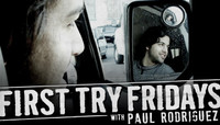 First Try Fridays -- With Paul Rodriguez
