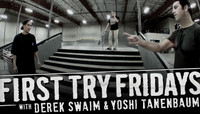 First Try Fridays -- With Derek Swaim & Yoshi Tanenbaum