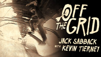 Off The Grid -- With Jack Sabback & Kevin Tierney