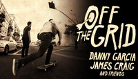 Off The Grid -- With Danny Garcia, James Craig and Friends