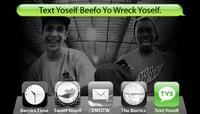 TEXT YOSELF BEEFO YO WRECK YOSELF -- With Youness Amrani and Theotis Beasley