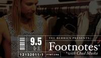 FOOTNOTES -- Chad Muska