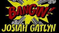 BANGIN -- Josiah Gatlyn