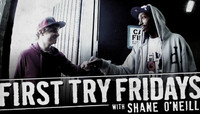 First Try Fridays -- SHANE O'NEILL
