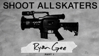 Shoot All Skaters -- RYAN GEE - Part 1