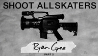Shoot All Skaters -- RYAN GEE - Part 2