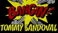 BANGIN -- Tommy Sandoval