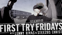First Try Fridays -- With Lenny Rivas & Steezus Christ