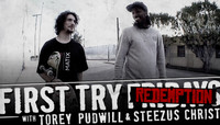 FIRST TRY REDEMPTION -- With Torey Pudwill & Steezus Christ