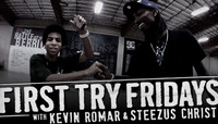 First Try Fridays -- With Kevin Romar & Steezus Christ