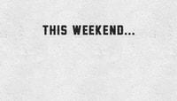 THIS WEEKEND...