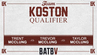 BATB V - TEAM KOSTON QUALIFIER -- With The McClung Brothers