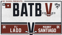 BATB 5 - TEAM KOSTON -- PJ Ladd vs Manny Santiago