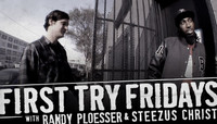 First Try Fridays -- With Randy Ploesser & Steezus Christ