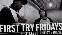 First Try Fridays -- With Steezus Christ & Moose