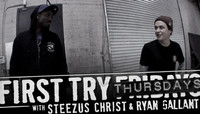 First Try Fridays -- With Steezus Christ & Ryan Gallant