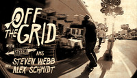 Off The Grid -- With Steven Webb & Alex Schmidt