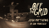 Off The Grid -- With Josh Matthews in San Francisco