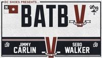 BATB 5 - TEAM BERRA -- Jimmy Carlin vs Sebo Walker