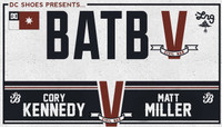BATB 5 - TEAM BERRA -- Cory Kennedy vs Matt Miller