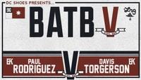 BATB 5 - TEAM KOSTON -- Paul Rodriguez vs Davis Torgerson