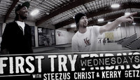 First Try Wednesdays -- With Steezus Christ & Kerry Getz