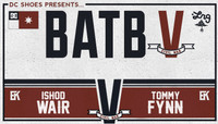 BATB 5 - TEAM KOSTON -- Ishod Wair vs Tommy Fynn