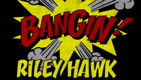BANGIN -- Riley Hawk