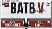 BATB 5 - TEAM KOSTON -- Paul Rodriguez vs PJ Ladd