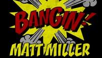 BANGIN -- Matt Miller