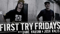 First Try Fridays -- With Dane Vaughn & Josh Kalis