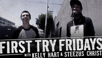 First Try Fridays -- With Kelly Hart & Steezus Christ