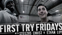 First Try Fridays -- Steezus Christ & Ethan Loy