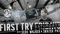 FIRST TRY SATURDAY -- With Sebo Walker & Skater Pat